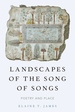 Landscapes of the Song of Songs: Poetry and Place