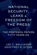 National Security, Leaks and Freedom of the Press: The Pentagon Papers Fifty Years on
