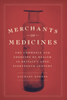 Merchants of Medicines: The Commerce and Coercion of Health in Britain's Long Eighteenth Century