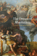 Dream of Absolutism: Louis XIV and the Logic of Modernity