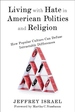 Living With Hate in American Politics and Religion : How Popular Culture Can Defuse Intractable Differences