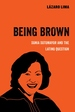 Being Brown : Sonia Sotomayor and the Latino Question