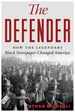 The Defender:How Chicago's Legendary Black Newspaper Changed America