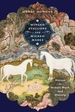Winged Stallions and Wicked Mares: Horses in Indian Myth and History