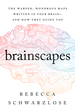 Brainscapes: The Warped, Wondrous Maps Written in Your Brain--And How They Guide You