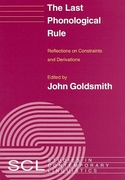 The Last Phonological Rule:Reflections on Constraints and Derivations