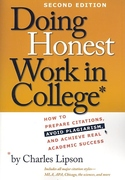 Doing Honest Work in College:How to Prepare Citations, Avoid Plagiarism, and Achieve Real Academic Success