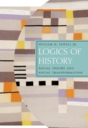 Logics of History:Social Theory and Social Transformation
