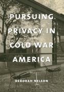 Pursuing Privacy in Cold War America