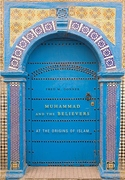 Muhammad and the Believers:At the Origins of Islam