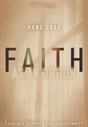 Faith As an Option : Possible Futures for Christianity