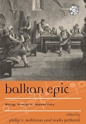 Balkan Epic:Song, History, Modernity