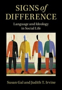 Signs of Difference: Language and Ideology in Social Life