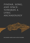 Pindar, Song, and Space: Towards a Lyric Archaeology