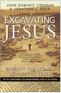 Excavating Jesus:Beneath the Stones, Behind the Texts