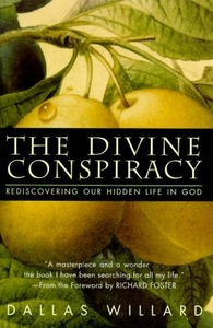 The Divine Conspiracy:Rediscovering Our Hidden Life in God