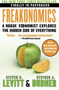 Freakonomics:A Rogue Economist Explores the Hidden Side of Everything