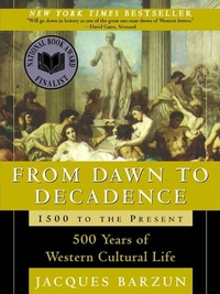From Dawn to Decadence:500 Years of Western Cultural Life, 1500 to the Present