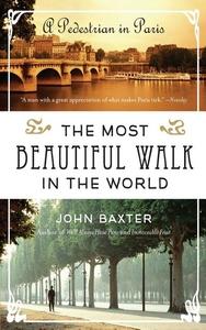 The Most Beautiful Walk in the World:A Pedestrian in Paris