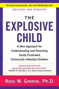 The Explosive Child Fifth Edition:A New Approach for Understanding and Parenting Easily Frustrated, Chronically Inflexible Children