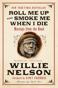 Roll Me up and Smoke Me When I Die:Musings from the Road