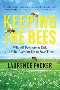 Keeping the Bees:Why All Bees Are at Risk and What We Can Do to Save Them