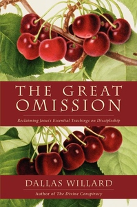 The Great Omission:Reclaiming Jesus's Essential Teachings on Discipleship