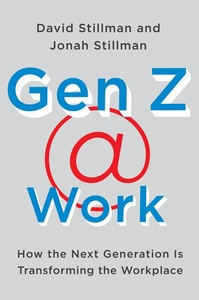 Gen Z @ Work: How the Next Generation Is Transforming the Workplace