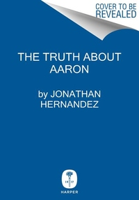 The Truth About Aaron