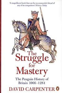 The Struggle for Mastery:The Penguin History of Britain 1066-1284