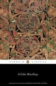 A Celtic Miscellany:Translations from the Celtic Literature