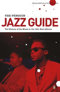 The Penguin Jazz Guide:The History of the Music in the 1000 Best Albums