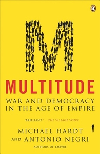 Multitude:War and Democracy in the Age of Empire