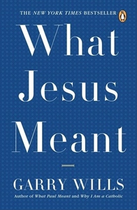 What Jesus Meant