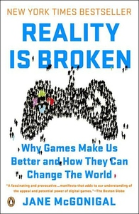 Reality Is Broken:Why Games Make Us Better and How They Can Change the World