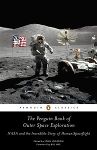 The Penguin Book of Outer Space Exploration: NASA and the Incredible Story of Human Spaceflight