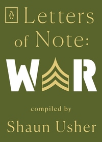 Letters of Note: War
