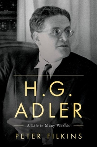 H. G. Adler : A Life in Many Worlds