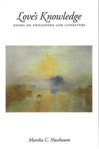 Love's Knowledge:Essays on Philosophy and Literature