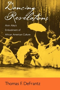 Dancing Revelations:Alvin Ailey's Embodiment of African American Culture