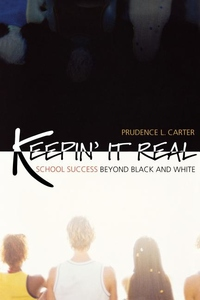Keepin' It Real:School Success Beyond Black and White