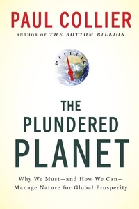The Plundered Planet:Why We Must - And How We Can - Manage Nature for Global Prosperity