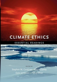 Climate Ethics:Essential Readings