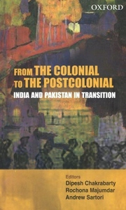 From the Colonial to the Postcolonial:India and Pakistan in Transition