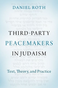 Third-Party Peacemakers in Judaism: Text, Theory, and Practice