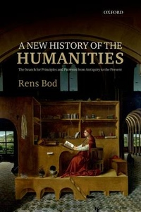 New History of the Humanities : The Search for Principles and Patterns from Antiquity to the Present