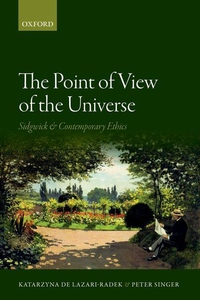 Point of View of the Universe : Sidgwick and Contemporary Ethics