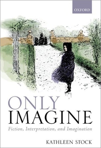 Only Imagine: Fiction, Interpretation and Imagination