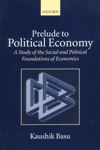 Prelude to Political Economy:A Study of the Social and Political Foundations of Economics