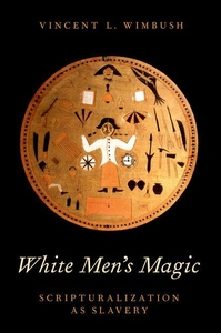 White Men's Magic : Scripturalization As Slavery